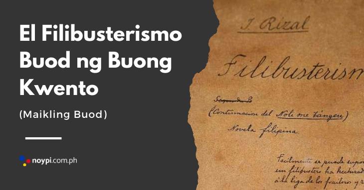 El Filibusterismo Buod ng Buong Kwento (Maikling Buod)