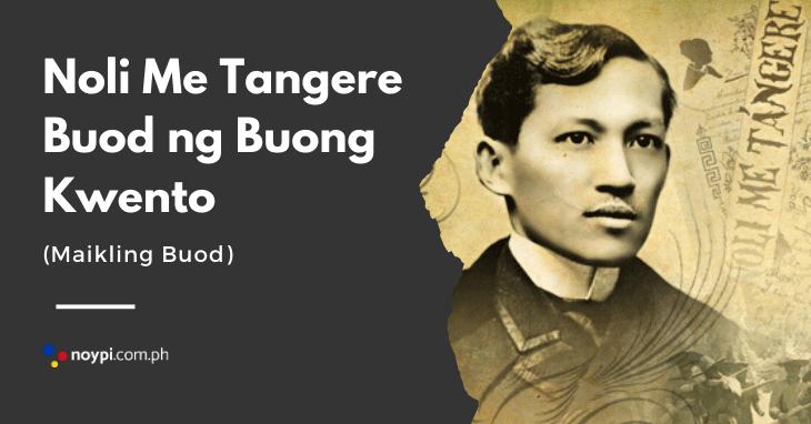 Noli Me Tangere Buod ng Buong Kwento (Maikling Buod)