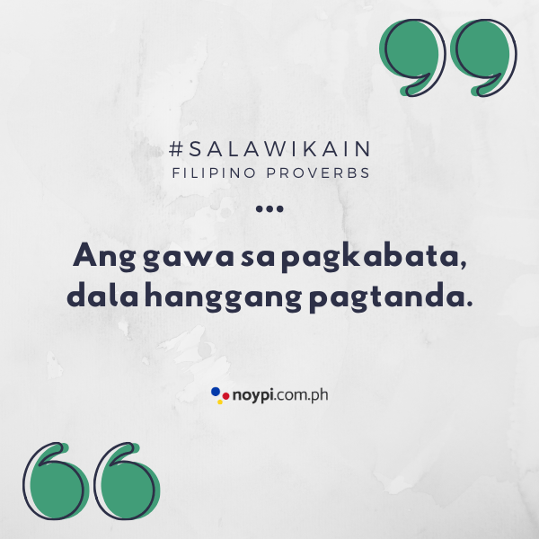"""Picture of """"Ang gawa sa pagkabata, dala hanggang pagtanda."""""""