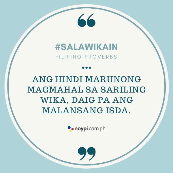 """Picture of """"Ang hindi marunong magmahal sa sariling wika, daig pa ang malansang isda."""""""