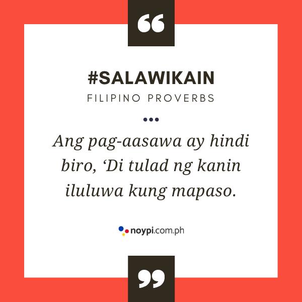 """Picture of """"Ang pag-aasawa ay hindi biro, 'Di tulad ng kanin iluluwa kung mapaso."""""""