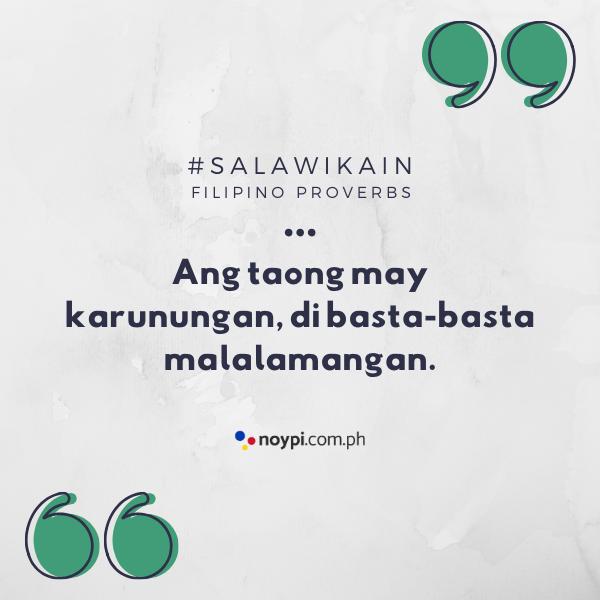 """Picture of """"Ang taong may karunungan, di basta-basta malalamangan."""""""