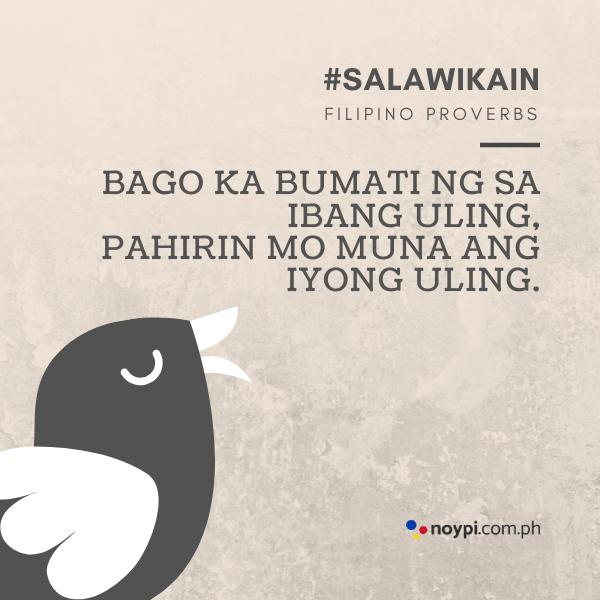 """Picture of """"Bago ka bumati ng sa ibang uling, pahirin mo muna ang iyong uling."""""""