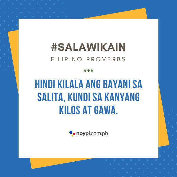 """Picture of """"Hindi kilala ang bayani sa salita, kundi sa kanyang kilos at gawa."""""""