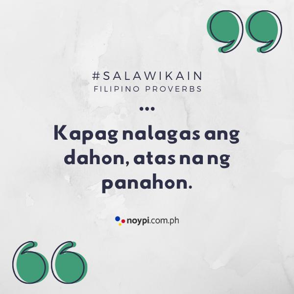 """Picture of """"Kapag nalagas ang dahon, atas na ng panahon."""""""