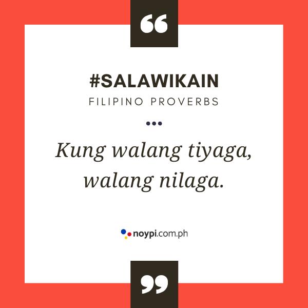 """Picture of """"Kung walang tiyaga, walang nilaga."""""""