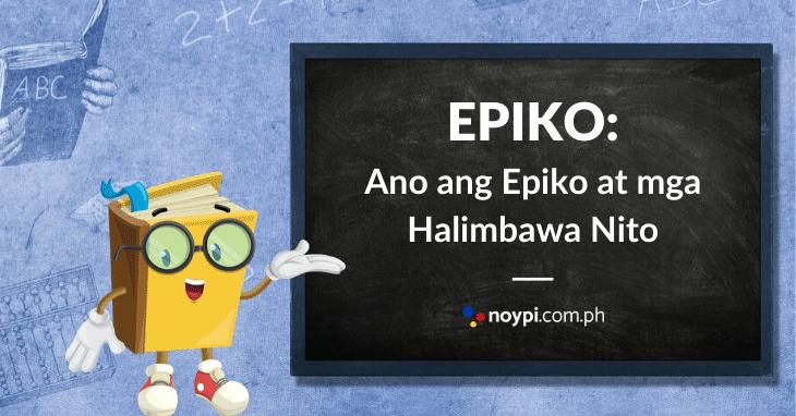 EPIKO: Ano ang Epiko at mga Halimbawa Nito