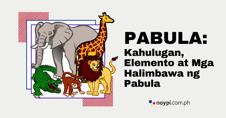 PABULA: Kahulugan, Elemento at Mga Halimbawa ng Pabula